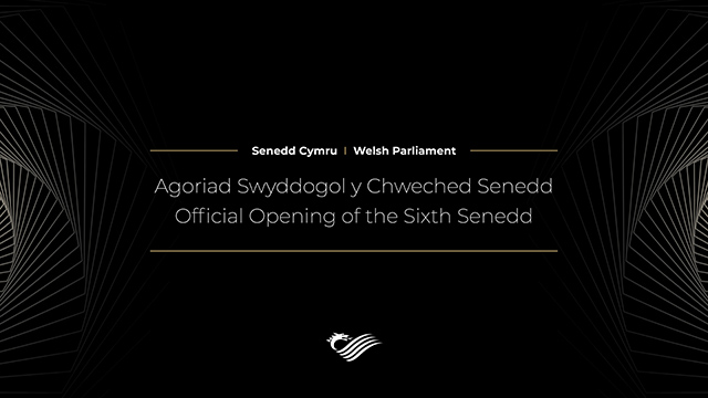 Official Opening of the Sixth Senedd